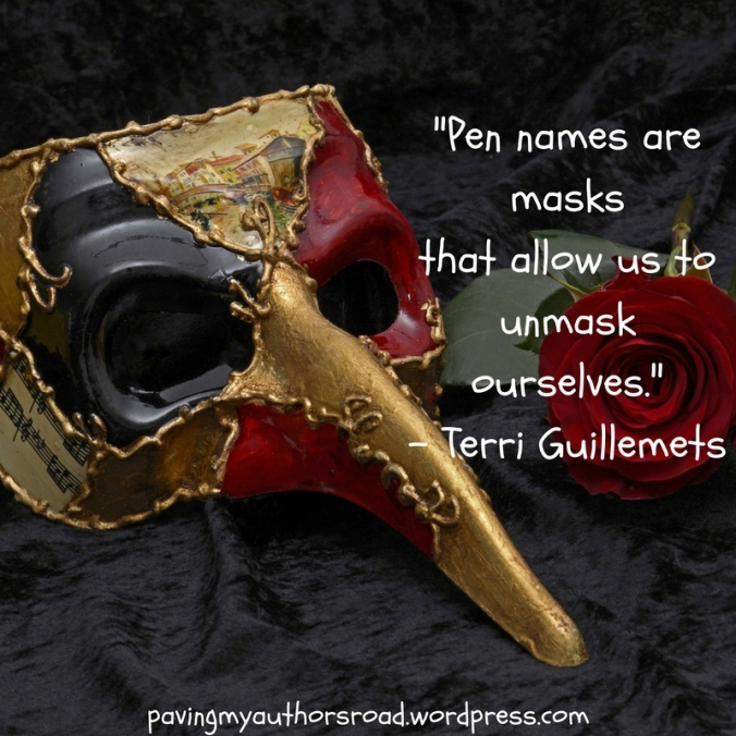 -Pen names are masks that allow us to unmask ourselves.- - Terri Guillemets